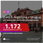 Promoção de Passagens 2 em 1 – <b>ARGENTINA: Buenos Aires + URUGUAI: Montevideo</b>! A partir de R$ 1.172, todos os trechos, c/ taxas!