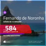 Promoção de Passagens para <b>FERNANDO DE NORONHA</b>! A partir de R$ 584, ida e volta, c/ taxas!
