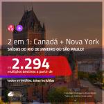 Promoção de Passagens 2 em 1 – <b>CANADÁ: Quebec ou Vancouver + NOVA YORK</b>! A partir de R$ 2.294, todos os trechos, c/ taxas! Com opções de BAGAGEM INCLUÍDA!