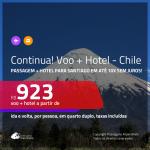 Continua!!! Promoção de <b>PASSAGEM + HOTEL</b> para o <b>CHILE: Santiago</b>! A partir de R$ 923, por pessoa, quarto duplo, c/ taxas em até 10x SEM JUROS! Opções de CAFÉ DA MANHÃ INCLUÍDO!