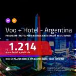 Promoção de <b>PASSAGEM + HOTEL</b> para a <b>ARGENTINA: Buenos Aires</b>! A partir de R$ 1.214, por pessoa, quarto duplo, c/ taxas!