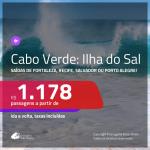 Promoção de Passagens para a <b>ILHA DO SAL, Cabo Verde, na África</b>! A partir de R$ 1.178, ida e volta, c/ taxas!