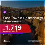 Promoção de Passagens para a <b>ÁFRICA DO SUL: Cape Town ou Joanesburgo</b>! A partir de R$ 1.719, ida e volta, c/ taxas!