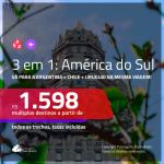 Promoção de Passagens 3 em 1 – <b>ARGENTINA: Buenos Aires + CHILE: Santiago + URUGUAI: Montevideo</b>! A partir de R$ 1.598, todos os trechos, c/ taxas!