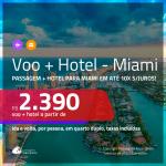Promoção de <b>PASSAGEM + HOTEL</b> para <b>MIAMI</b>! A partir de R$ 2.390, por pessoa, quarto duplo, c/ taxas em até 10x SEM JUROS!