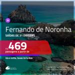 Promoção de Passagens para <b>FERNANDO DE NORONHA</b>! A partir de R$ 469, ida e volta, c/ taxas!
