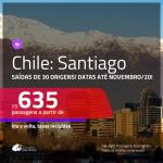 Promoção de Passagens para o <b>CHILE: Santiago</b>! A partir de R$ 635, ida e volta, c/ taxas! Datas até NOVEMBRO/20, inclusive Carnaval e mais feriados!