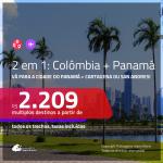 Promoção de Passagens 2 em 1 – <b>COLÔMBIA: Cartagena ou San Andres + PANAMÁ: Cidade do Panamá</b>! A partir de R$ 2.209, todos os trechos, c/ taxas!