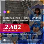 Continua!!! Promoção de <b>PASSAGEM + HOTEL</b> para <b>ORLANDO</b>! A partir de R$ 2.482, por pessoa, quarto duplo, c/ taxas!