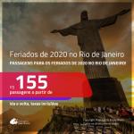 FERIADOS de 2020 no RIO DE JANEIRO! Promoção de Passagens para os <b>FERIADOS de 2020 no RIO DE JANEIRO</b>! A partir de R$ 155, ida e volta, c/ taxas!