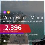 Promoção de <b>PASSAGEM + HOTEL</b> para <b>MIAMI</b>! A partir de R$ 2.396, por pessoa, quarto duplo, c/ taxas em até 10x SEM JUROS!