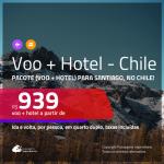 Promoção de <b>PACOTE (VOO+HOTEL)</b> para <b>SANTIAGO, no Chile</b>! A partir de R$ 939, por pessoa, quarto duplo, c/ taxas em até 10x SEM JUROS!