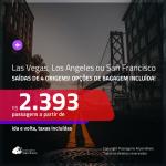 Seleção de Passagens para a <b>CALIFÓRNIA: Las Vegas, Los Angeles ou San Francisco</b>! A partir de R$ 2.393, ida e volta, c/ taxas! Com opções de BAGAGEM INCLUÍDA!