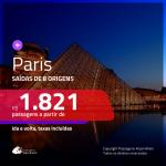 Promoção de Passagens para <b>PARIS</b>! A partir de R$ 1.821, ida e volta, c/ taxas!