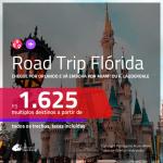 Road Trip <b>FLÓRIDA</b>! Chegue por <b>Orlando</b>, e vá embora por <b>Miami ou Fort Lauderdale</b>! A partir de R$ 1.625, todos os trechos, c/ taxas!