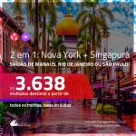 Promoção de Passagens 2 em 1 – <b>NOVA YORK + SINGAPURA</b>! A partir de R$ 3.638, todos os trechos, c/ taxas! Com opções de BAGAGEM INCLUÍDA!
