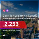 Promoção de Passagens 2 em 1 – <b>NOVA YORK + CANADÁ: Vancouver</b>! A partir de R$ 2.253, todos os trechos, c/ taxas! Opções de BAGAGEM INCLUÍDA!