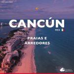 Cancún e arredores: conheça as praias do México