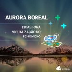 Aurora Boreal: dicas para visualização do fenômeno