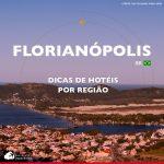 Hotéis em Florianópolis: dicas por região