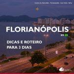 Florianópolis: roteiro de 3 dias pela capital de Santa Catarina