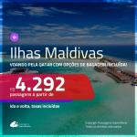 Promoção de Passagens para as <b>ILHAS MALDIVAS</b>! A partir de R$ 4.292, ida e volta, c/ taxas! Voando pela QATAR, com opções de BAGAGEM INCLUÍDA!