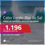 Promoção de Passagens para <b>ILHA DO SAL, Cabo Verde, na África</b>! A partir de R$ 1.196, ida e volta, c/ taxas!