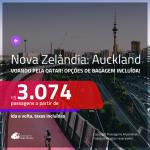 Promoção de Passagens para a <b>NOVA ZELÂNDIA: Auckland</b>! A partir de R$ 3.074, ida e volta, c/ taxas! Voando pela QATAR, com opções de BAGAGEM INCLUÍDA!