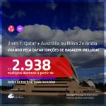 Promoção de Passagens 2 em 1 – <b>QATAR: Doha + AUSTRÁLIA: Adelaide, Melbourne, Perth, Sydney ou NOVA ZELÂNDIA: Auckland</b>! A partir de R$ 2.938, todos os trechos, c/ taxas!