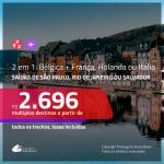 Promoção de Passagens 2 em 1 – <b>BÉLGICA + Paris, Amsterdam, Milão, Roma ou Paris</b>! A partir de R$ 2.696, todos os trechos, c/ taxas!