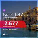 Promoção de Passagens para <b>ISRAEL: Tel Aviv</b>! A partir de R$ 2.677, ida e volta, c/ taxas! Datas até DEZ/20, inclusive FÉRIAS DE JULHO e mais!