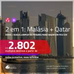 Promoção de Passagens 2 em 1 – <b>QATAR: Doha + MALÁSIA: Kuala Lumpur ou Penang, para viajar em FEVEREIRO 2020</b>! A partir de R$ 2.802, todos os trechos, c/ taxas!