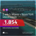 Promoção de Passagens 2 em 1 – <b>MIAMI + NOVA YORK</b>! A partir de R$ 1.854, todos os trechos, c/ taxas!