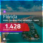 Promoção de Passagens para a <b>FLÓRIDA: Miami, Orlando, Fort Lauderdale ou Tampa</b>! A partir de R$ 1.428, ida e volta, c/ taxas!