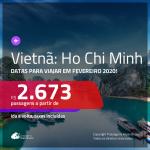 <b>ÚLTIMA CHAMADA</b>!!! Promoção de Passagens para o <b>VIETNÃ: Ho Chi Minh</b>, para viajar em FEVEREIRO 2020! A partir de R$ 2.673, ida e volta, c/ taxas!