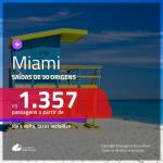 Promoção de Passagens para <b>MIAMI</b>! A partir de R$ 1.357, ida e volta, c/ taxas!