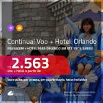 CONTINUA!!! Promoção de <b>PASSAGEM + HOTEL</b> para <b>ORLANDO</b>! A partir de R$ 2.563, por pessoa, quarto duplo, c/ taxas em até 10x SEM JUROS!
