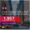 Promoção de Passagens 2 em 1 – <b>NOVA YORK + LOS ANGELES, ORLANDO ou FORT LAUDERDALE</b>! A partir de R$ 1.957, todos os trechos, c/ taxas! Opções de BAGAGEM INCLUÍDA!