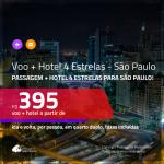 Promoção de <b>PASSAGEM + HOTEL 4 ESTRELAS</b> para <b>SÃO PAULO</b>! A partir de R$ 395, por pessoa, quarto duplo, c/ taxas em até 10x SEM JUROS!
