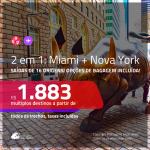Promoção de Passagens 2 em 1 – <b>MIAMI + NOVA YORK</b>! A partir de R$ 1.883, todos os trechos, c/ taxas! Com opções de BAGAGEM INCLUÍDA!
