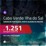 Promoção de Passagens para a <b>ILHA DO SAL, Cabo Verde, na África</b>! A partir de R$ 1.251, ida e volta, c/ taxas!