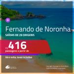 Promoção de Passagens para <b>FERNANDO DE NORONHA</b>! A partir de R$ 416, ida e volta, c/ taxas!