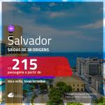 Promoção de Passagens para <b>SALVADOR</b>! A partir de R$ 215, ida e volta, c/ taxas!