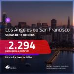 Passagens para <b>LOS ANGELES OU SAN FRANCISCO</b>! A partir de R$ 2.294, ida e volta, c/ taxas!