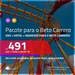 Promoção de <b>INGRESSO BETO CARRERO + PASSAGEM + HOTEL</b>! A partir de R$ 491, por pessoa, quarto duplo, c/ taxas, em até 10x SEM JUROS!