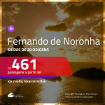 Promoção de Passagens para <b>FERNANDO DE NORONHA</b>! A partir de R$ 461, ida e volta, c/ taxas!