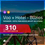 Promoção de <b>PASSAGEM + HOTEL</b> para <b>BÚZIOS</b>! A partir de R$ 310, por pessoa, quarto duplo, c/ taxas em até 10x SEM JUROS!