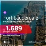 Promoção de Passagens para <b>FORT LAUDERDALE</b>! A partir de R$ 1.689, ida e volta, c/ taxas! Com opções de BAGAGEM INCLUÍDA!