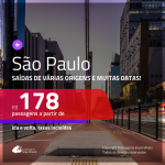 Promoção de Passagens para <b>SÃO PAULO</b>! A partir de R$ 178, ida e volta, c/ taxas!