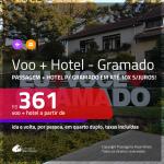 Promoção de <b>PASSAGEM + HOTEL</b> para <b>GRAMADO</b>! A partir de R$ 361, por pessoa, quarto duplo, c/ taxas em até 10x SEM JUROS!